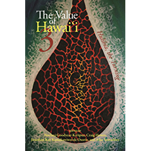 The Value of Hawai?i 3: Hulihia, the Turning (Biography Monographs)