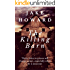 The Killing Barn: Thirty years in prison will change a man...especially when he is innocent.