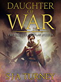 Daughter of War: An unputdownable historical epic (Knights Templar Book 1)