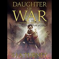 Daughter of War: An unputdownable historical epic (Knights Templar Book 1)