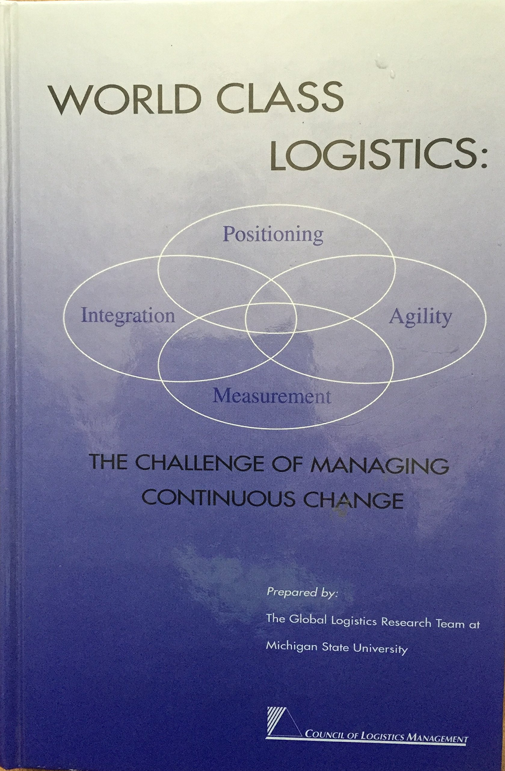 world class logistics the challenge of managing continuous change