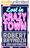 Lost In Crazytown (English Edition)