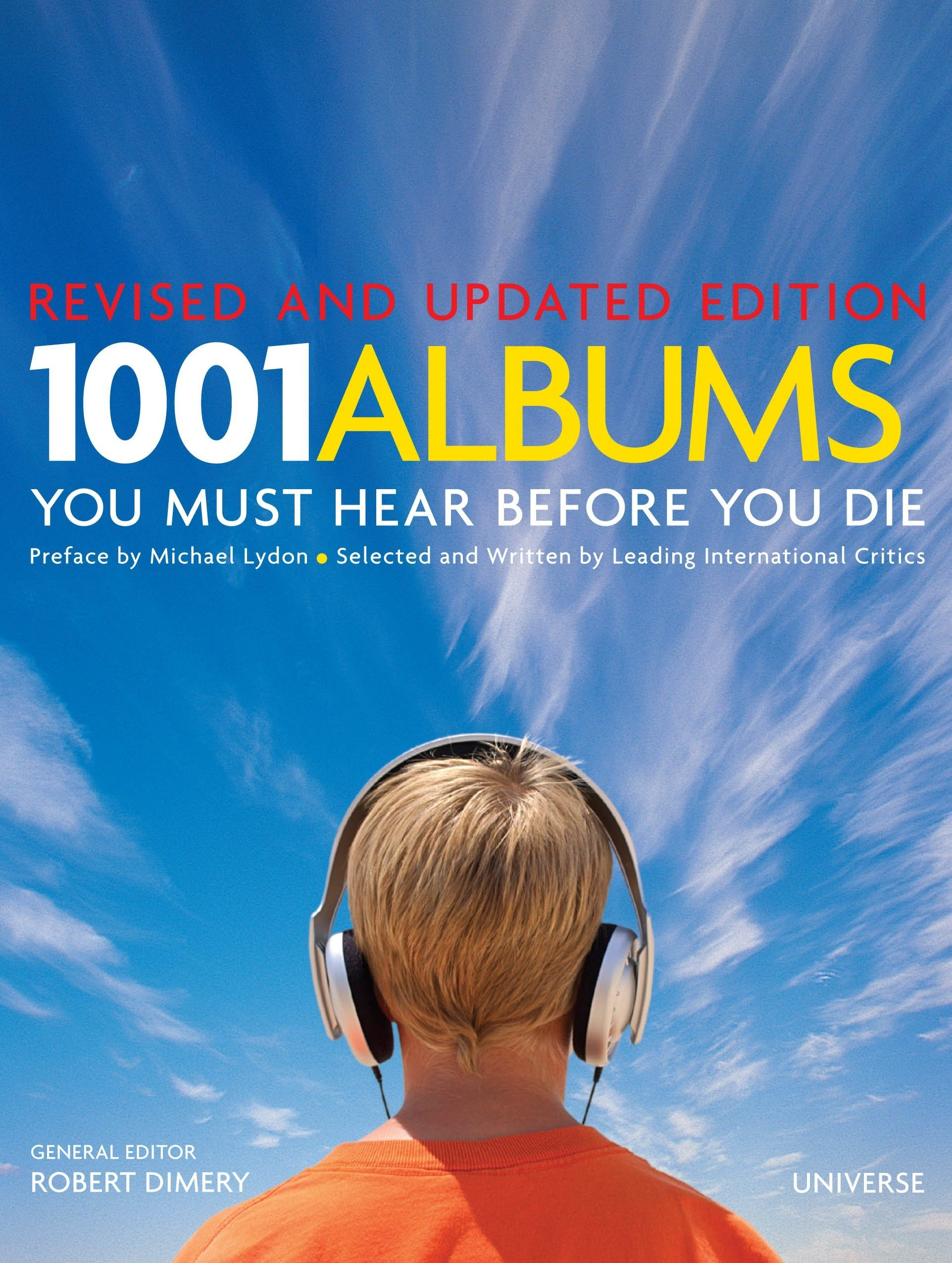 1001 Albums You Must Hear Before You Die: Revised and Updated Edition:  Robert Dimery, Michael Lydon: 9780789320742: Amazon.com: Books