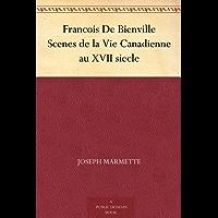 Francois De Bienville Scenes de la Vie Canadienne au XVII siecle (French Edition)