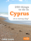 250 Things to Do in Cyprus on a Sunny Day*