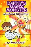 Danny's Magic Monster: A Read Aloud Bedtime Story (Danny Books Book 2)