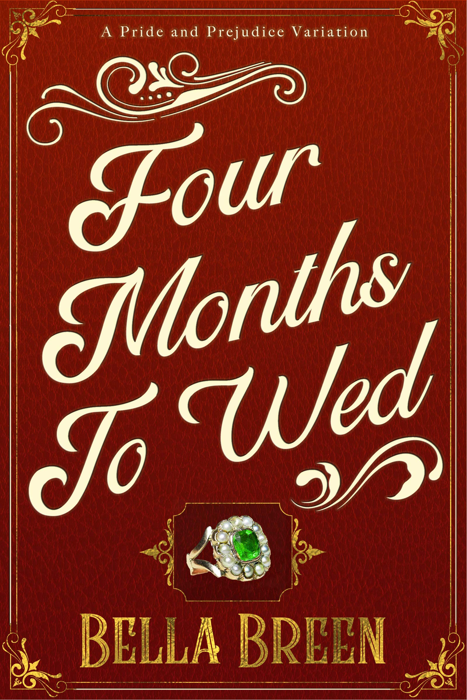 Four Months to Wed: A Pride and Prejudice Variation (English Edition)