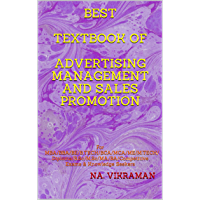 BEST TEXTBOOK OF ADVERTISING MANAGEMENT AND SALES PROMOTION: For MBA/BBA/BE/B.TECH/BCA/MCA/ME/M.TECH/Diploma/B.Sc/M.Sc/MA/BA/Competitive Exams & Knowledge Seekers (2020 89) (English Edition)