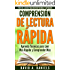 Comprensión de Lectura Rápida: Aprenda Técnicas para Leer Más Rápido y Comprender Más (Parte de la Series para Beneficio Personal y Superación nº 1) (Spanish Edition)