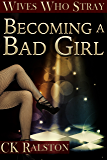 Wives Who Stray: Becoming A Bad Girl