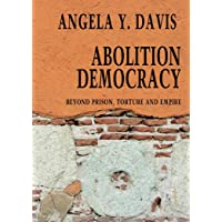 Abolition Democracy: Beyond Empire, Prisons, and Torture (Open Media Series)