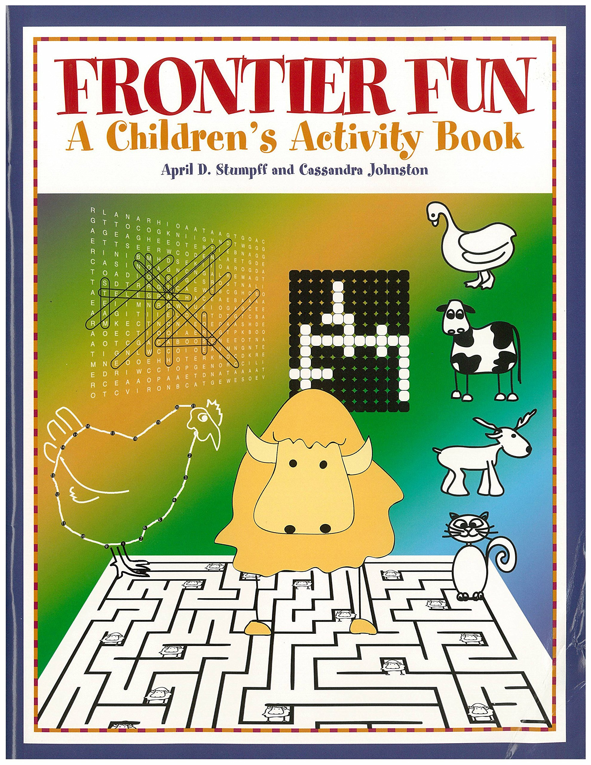 Frontier Fun: A Children\'s Activity Book: April D. Stumpff ...