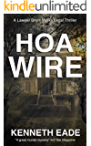 HOA Wire: A Lawyer Brent Marks Legal Thriller (Brent Marks Legal Thriller Series Book 3)