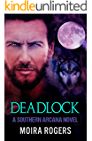 Deadlock (Southern Arcana, Book #3)