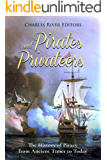 Pirates and Privateers: The History of Piracy from Ancient Times to Today