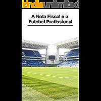 A Nota Fiscal e o Futebol Profissional