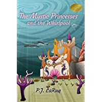 Children's Book: The Mystic Princesses and the Whirlpool (Volume 1): Color Illustrations Edition-Mythology and Role Models for Kids (English Edition)