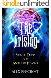 The Arising Series Box Set: Comprising Sons of Devils and Angels of Istanbul