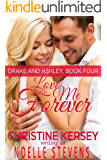 Love Me Forever (Drake and Ashley, Book Four)
