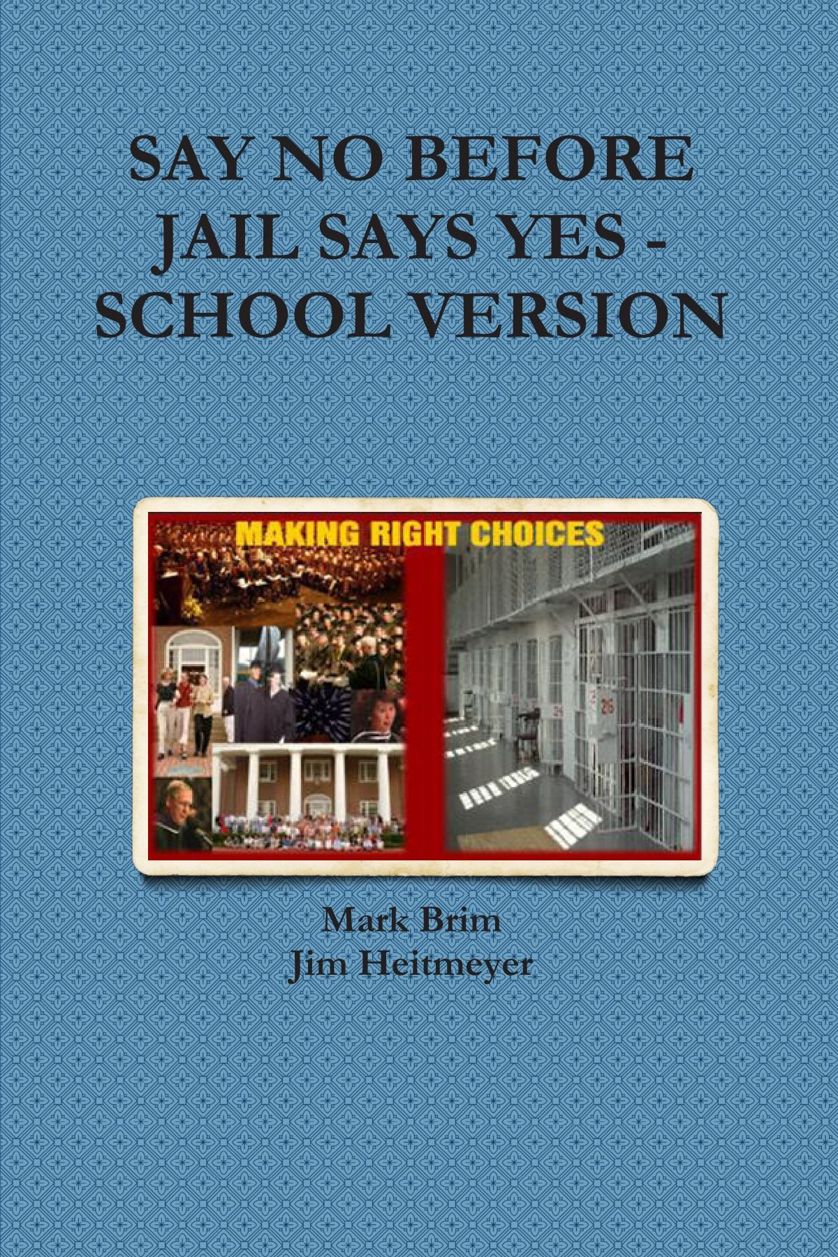 Read Online SAY NO BEFORE JAIL SAYS YES - SCHOOL VERSION PDF