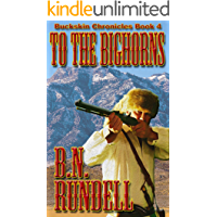 To The Bighorns (Buckskin Chronicles Book 4)
