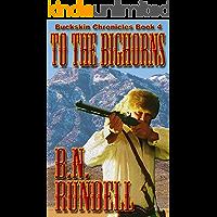 To The Bighorns (Buckskin Chronicles Book 4)