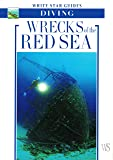 Wrecks of the Red Sea (White Star Guides S.)