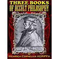 Three Books of Occult Philosophy (Illustrated)