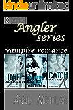 Angler Books Box Set: Vampire (Bait, Catch, Hunting Colby) (Angler Series Book 1)