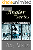 Angler Books Box Set: Vampire (Bait, Catch, Hunting Colby) (Angler Series Book 1)