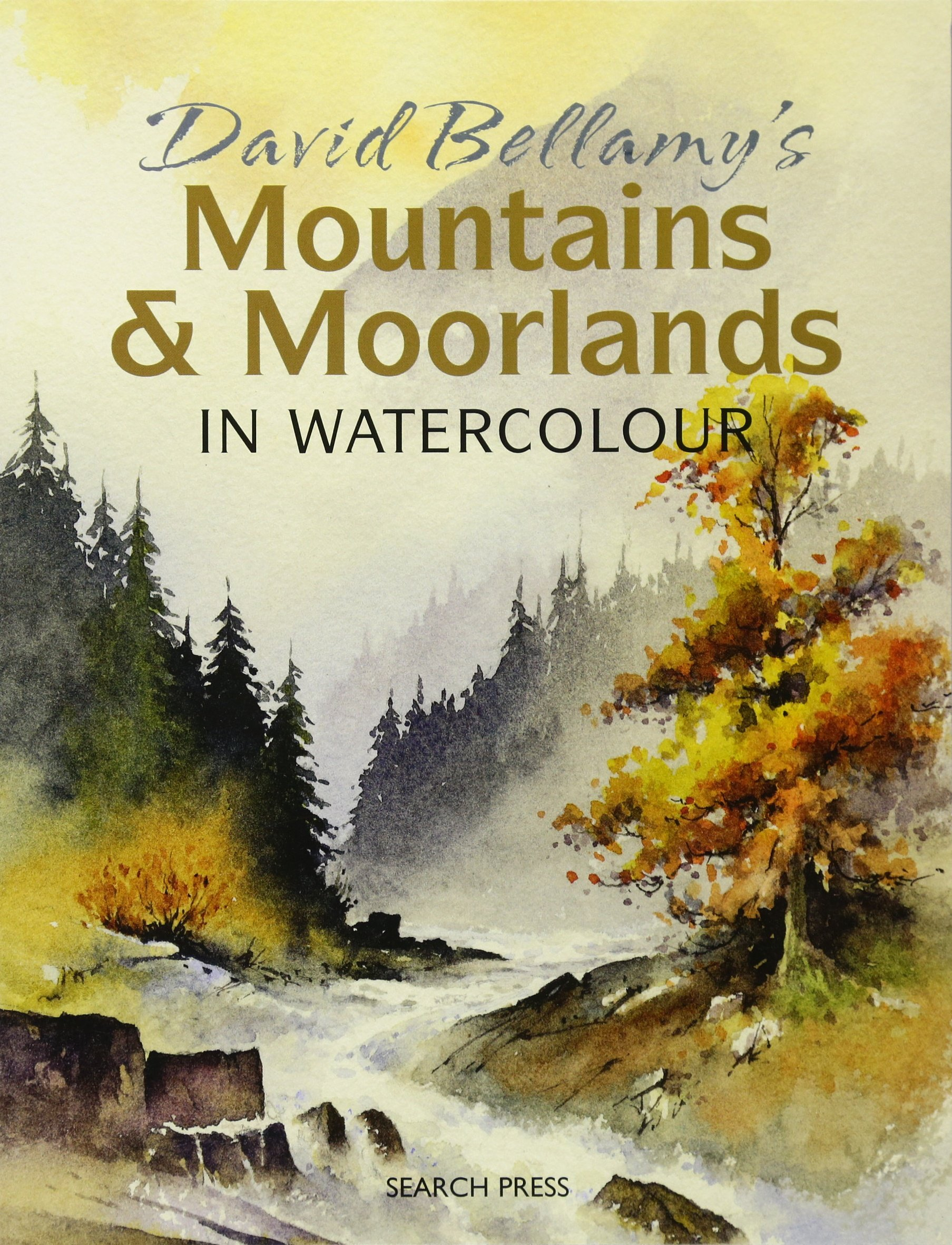 Watercolor books by search press - David Bellamy S Mountains Moorlands In Watercolour