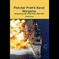 Fletcher Pratt's Naval Wargame: Wargaming with model ships 1900-1945