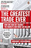 The Greatest Trade Ever: How One Man Bet Against the Markets and Made $20 Billion