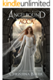Acca (Angelbound Origins Book 3)