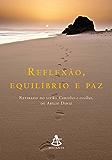 Reflexão, equilíbrio e paz: Inspirado no livro Caminhos e escolhas
