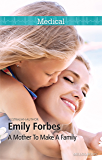 Mills & Boon : A Mother To Make A Family (Tempted & Tamed Book 3)