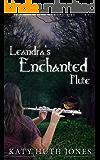 Leandra's Enchanted Flute (Tales of Finian Jahndra Book 1)
