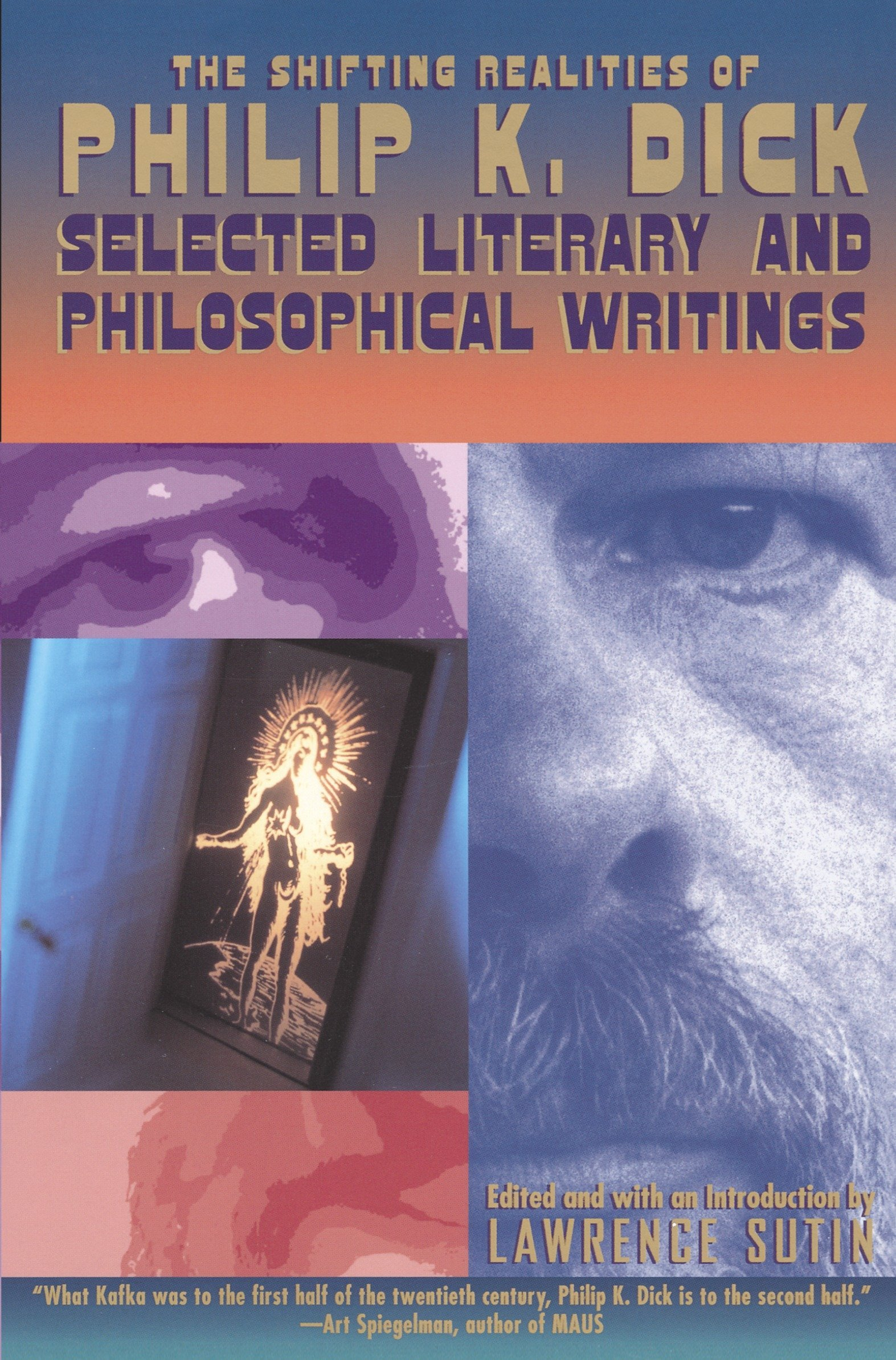 the-shifting-realities-of-philip-k-dick-selected-literary-and-philosophical-writings
