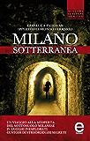 Milano sotterranea (eNewton Saggistica)
