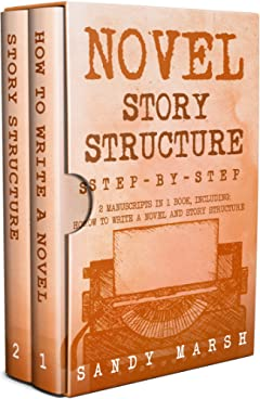 Novel Story Structure: Step-by-Step | 2 Manuscripts in 1 Book | Essential Novel Structure, Novel Template and Novel Planning Tricks Any Writer Can Learn (Writing Best Seller 11)