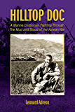 Hilltop Doc: A Marine Corpsman Fighting Through the Mud and Blood of the Korean War