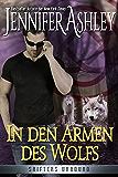 In den Armen des Wolfs: Shifters Unbound (German Edition)