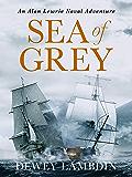 Sea of Grey (Alan Lewrie Naval Adventures Book 10)