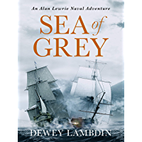Sea of Grey (Alan Lewrie Naval Adventures Book 10)