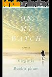 On My Watch: A Memoir