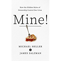 Mine!: How the Hidden Rules of Ownership Control Our Lives (English Edition)