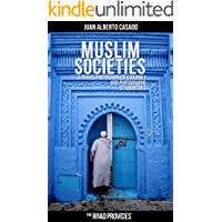 Muslim Societies: A travel photographer's journey with over 600 photographs and numerous stories from 27 countries