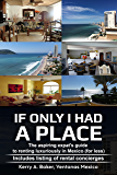 If Only I Had a Place: The Aspiring Expat's Guide to Renting Luxuriously in Mexico for Less