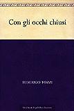 Con gli occhi chiusi (Italian Edition)