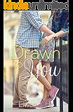 Drawn To You: A Novella (Taking Chances Book 3)